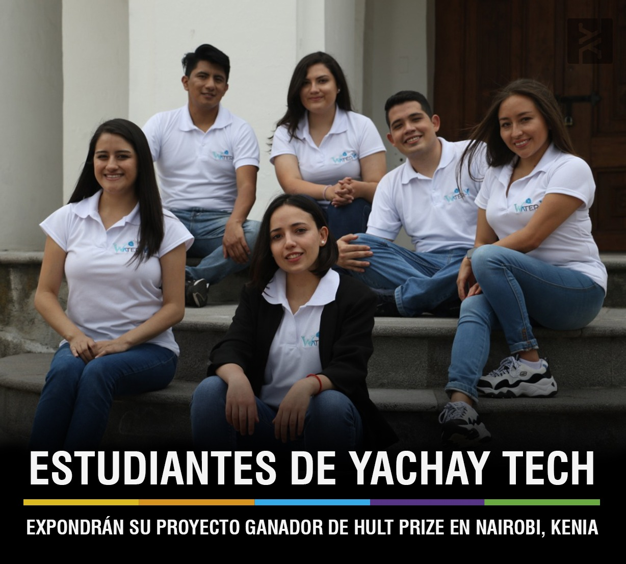 YACHAY STUDENTS WILL PRESENT THEIR HULT PRIZE- WINNING PROJECT IN NAIROBI, KENYA