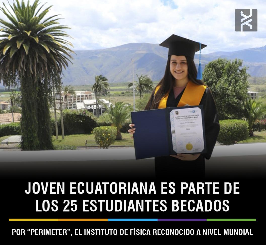 """JOVEN ECUATORIANA ES PARTE DE LOS 25 ESTUDIANTES BECADOS POR """"PERIMETER"""", EL INSTITUTO DE FÍSICA RECONOCIDO A NIVEL MUNDIAL"""